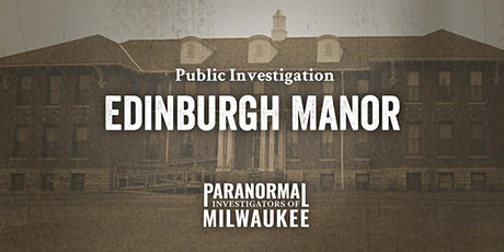 Edinburgh Manor Public Paranormal Investigation tickets
