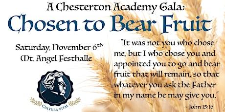 A Chesterton Academy Gala: Chosen to Bear Fruit tickets