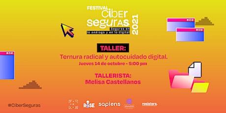 Taller: Ternura radical y autocuidado digital tickets