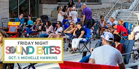 Friday Night Sound Bites: Michelle Hawkins tickets