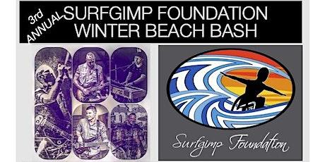 3rd Annual SURFGIMP FOUNDATION Winter Beach Bash Fundraiser tickets