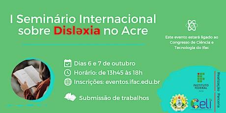 I Seminário Internacional sobre Dislexia no Acre entradas