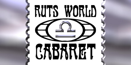 "RUTS World Cabaret ""Enter Libra Szn"" tickets"