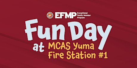 EFMP Fun Day at MCAS Yuma Fire Station #1 tickets