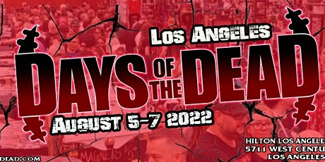 DAYS OF THE DEAD : Los Angeles August 5-7 2022 tickets