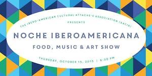 Noche Iberoamericana: Food, Music and Art Show...