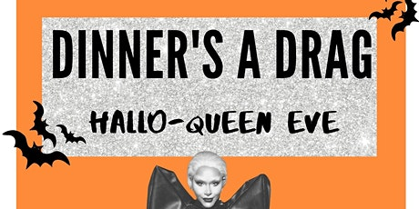 Dinner is a Drag: Hallo-queen Eve tickets