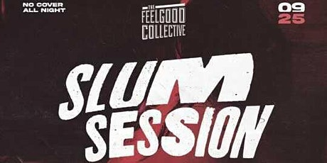 SLUM SESSION // SAT @ Commissary Lounge in Costa Mesa // NO COVER tickets