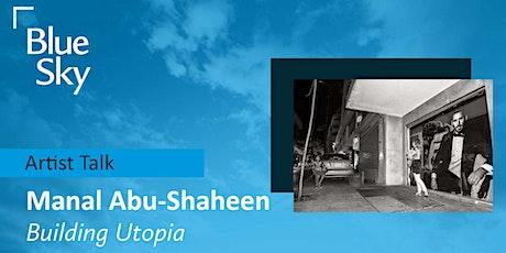 Manal Abu-Shaheen Artist Talk tickets