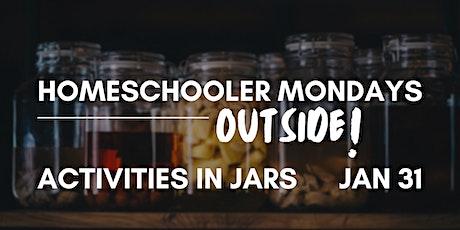 Homeschooler Mondays Outside | Activities in jars tickets