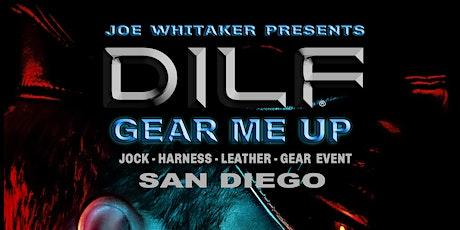 "DILF San Diego ""GEAR ME UP"" by Joe Whitaker Presents tickets"
