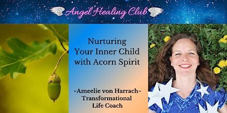 Nurturing Your Inner Child with Acorn Spirit - Ameelie von Harrach tickets
