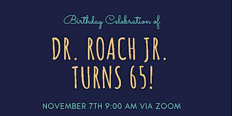 Dr. Robert I Roach Jr. 65th Birthday Celebration tickets