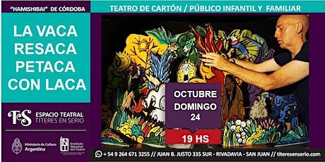 """Público infantil y familiar """"LA VACA RESACA PETACA CON LACA"""" entradas"""