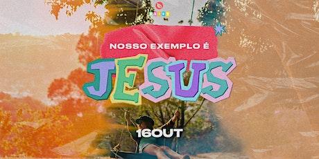 Culto Infantil - Jesus nosso Exemplo ingressos