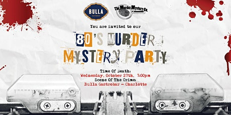 80's Murder Mystery Party @ Bulla Gastrobar - Charlotte tickets