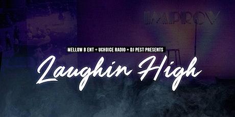 Laughin High tickets