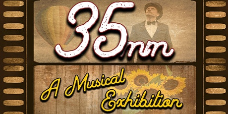 35MM: A Musical Exhibition tickets