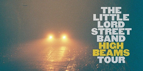 Little Lord Street Band - High Beams Tour, Live at Six Degrees tickets