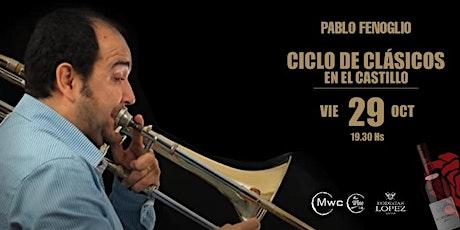 CICLO DE CLÁSICOS EN EL CASTILLO - PABLO FENOGLIO - EC´LÉCTICO 29 OCT entradas