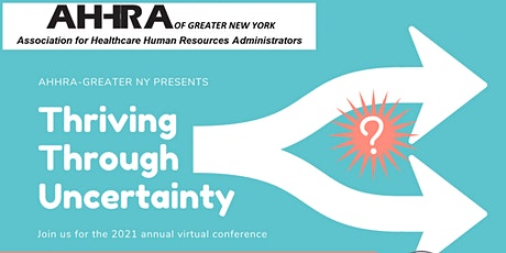 AHHRA-Greater NY 2021 Conference: Thriving Through Uncertainty tickets