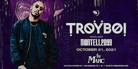10.21 | TROYBOI | MONTEL2099 | THE MARC | SAN MARCOS TX tickets