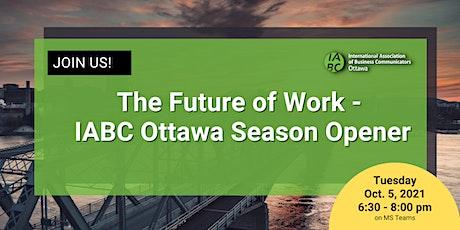 The Future of Work - IABC Ottawa Season Opener tickets
