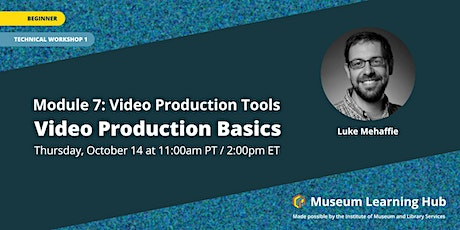 Technical Workshop 1: Video Production Basics tickets