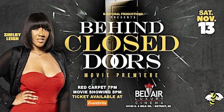 """""""BEHIND CLOSED DOORS """" THE MOVIE - RED CARPET PREMIERE tickets"""