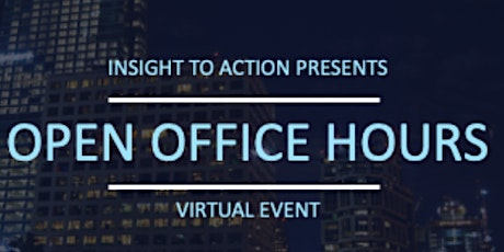 Insight to Action Office Hours tickets
