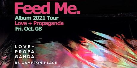 FEED ME (2021 Album Tour)  at Love + Propaganda tickets