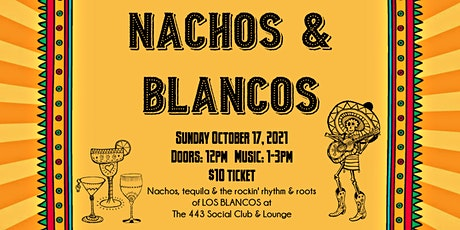 Nachos & Blancos at The 443 tickets