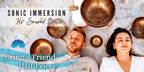 Sonic Immersion: 2hr Sound Bath - Bring a Friend Half Price tickets