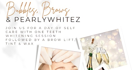 Bubbles, Brows & PearlyWhitez tickets