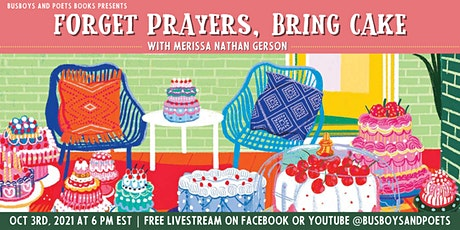 Busboys and Poets Books Presents FORGET PRAYERS, BRING CAKE tickets