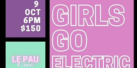 GIRLS GO ELECTRIC tickets