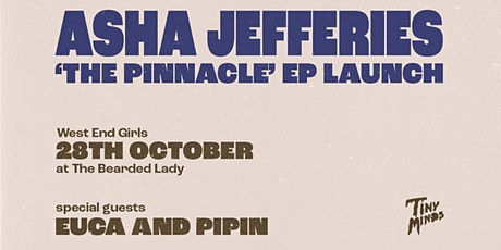 Asha Jefferies 'The Pinnacle' EP Launch tickets