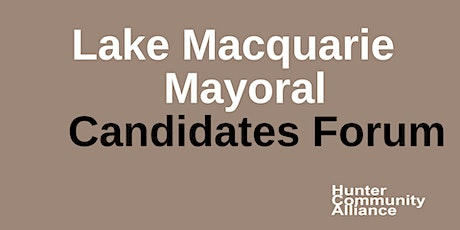 Lake Macquarie Mayoral Candidates Forum tickets