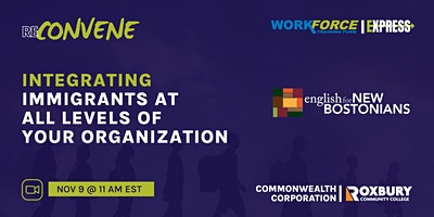 ReConvene Series: Integrating Immigrants at All Levels of Your Organization