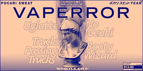 VAPERROR @ Pocari Sweat 4 Year Anniversary Party tickets
