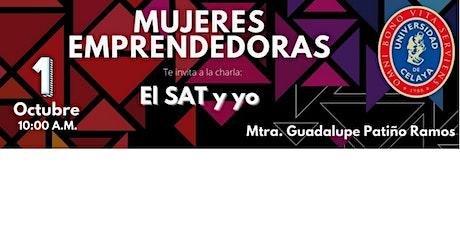 """Programa Mujeres Emprendedoras: """"El SAT y yo"""" entradas"""