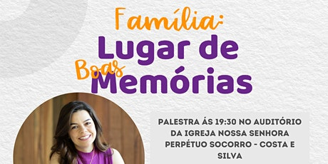 FAMÍLIA- LUGAR DE BOAS MEMÓRIAS ingressos