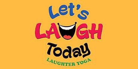 Let's Laugh Today Laughter Club based on Laughter Yoga on Zoom tickets