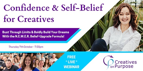 Confidence & Self-Belief  for Creatives - Free Online Event tickets