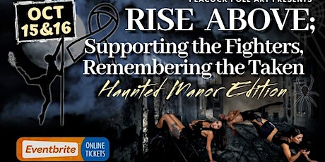 Rise Above; Honoring the Taken. Haunted Manor Edition tickets