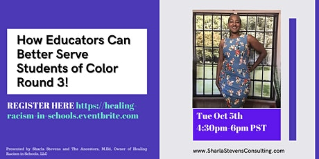 How Educators Can Better Serve Students of Color Round 3! tickets
