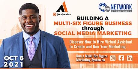 Building a Multi-Six Figure Business through Social Media Marketing tickets