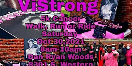 ViStrong Cancer 5k Walk, Run or Ride tickets
