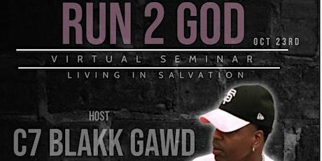 RUN 2 GOD VIRTUAL SEMINAR: LIVING IN SALVATION tickets