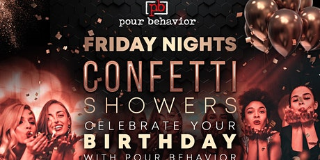 Pour Behavior  : Friday Night Confetti Showers tickets